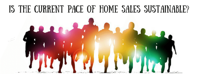 Is the Current Pace of Home Sales Sustainable